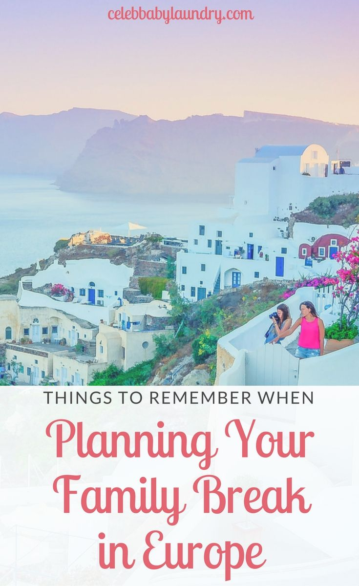 Planning Your Family Break in Europe- Things To Remember - Via Celeb Baby Laundry By: Robyn Good
