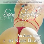 'Sun Strokes' on Audible.co.uk - Listen to 5hr and 20mins of sun-soaked erotica from £3.99.
