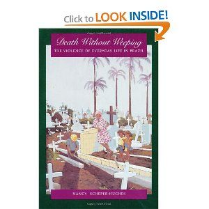 Death Without Weeping: The Violence of Everyday Life in Brazil (Centennial Book)