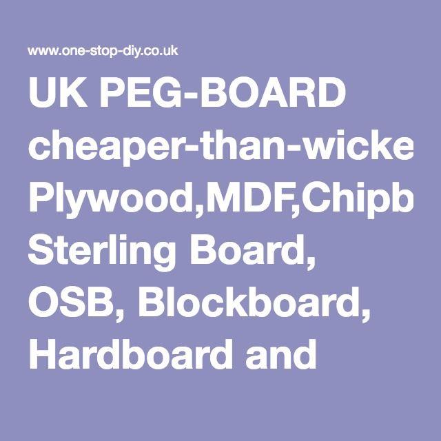 UK PEG-BOARD cheaper-than-wickes Plywood,MDF,Chipboard, Sterling Board, OSB, Blockboard, Hardboard and Timber