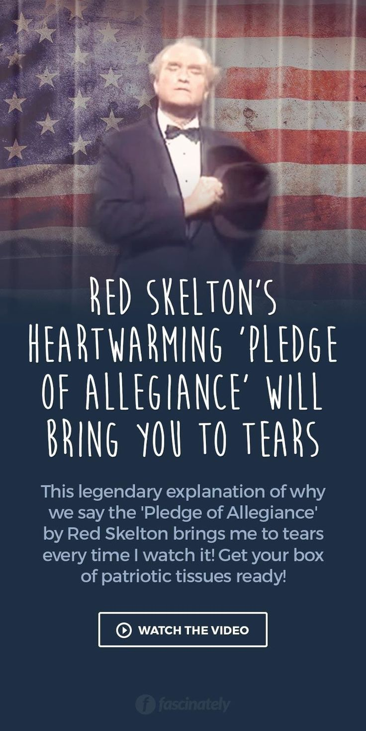 Red Skelton's Heartwarming 'Pledge of Allegiance' will Bring You to Tears.. I have watched this many times and I love it!! The best description of what the United States and pledge of allegiance means