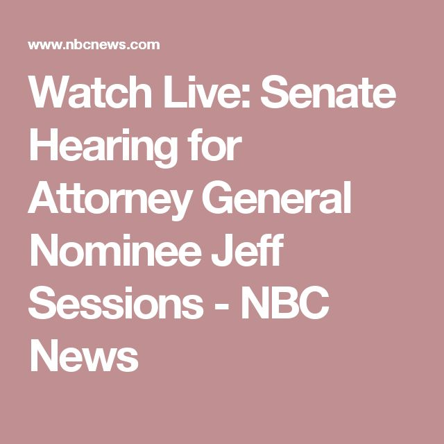 Watch Live: Senate Hearing for Attorney General Nominee Jeff Sessions - NBC News