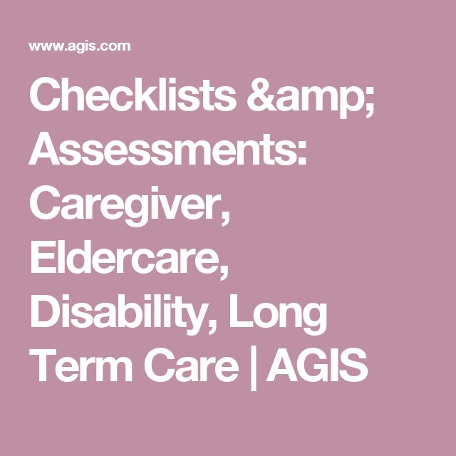 Checklists & Assessments: Caregiver, Eldercare, Disability, Long Term Care | AGIS
