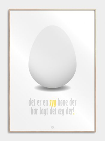 "Citat Plakat fra blinkende lygter ""det er en syg høne der har lagt det æg der"" www.citatplakat.dk"