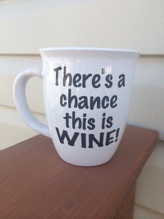 Hey, I found this really awesome Etsy listing at https://www.etsy.com/listing/176214927/theres-a-chance-this-is-wine-funny