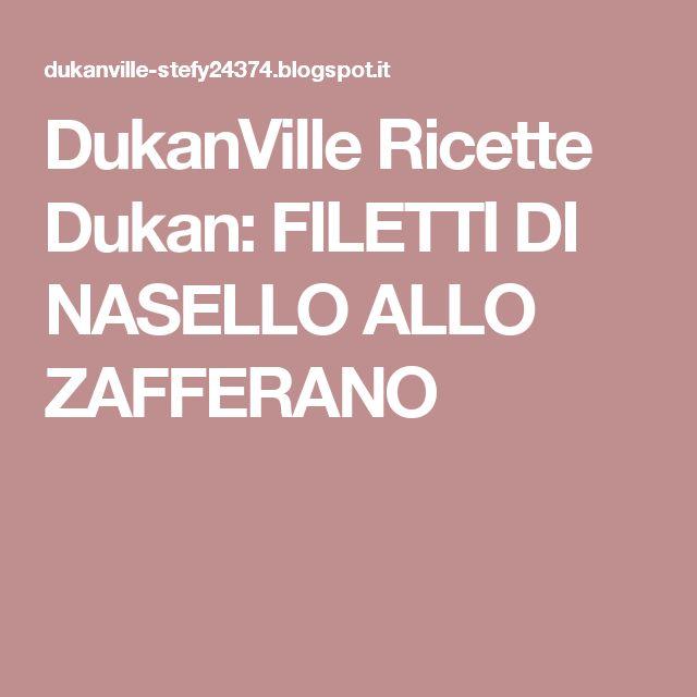 DukanVille Ricette Dukan: FILETTI DI NASELLO ALLO ZAFFERANO