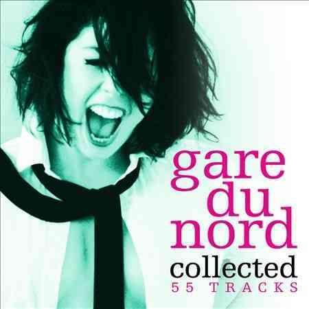 Gare Du Nord - Collected: Gare Du Nord