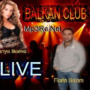 Florin Salam  Tanya Boeva - Live la balkan club [Album] Download