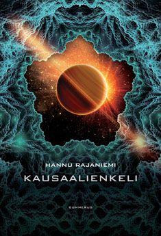 Kausaalienkeli - Hannu Rajaniemi, Antti Autio - Kovakantinen (9789512084906) - Kirjat - CDON.COM 28€