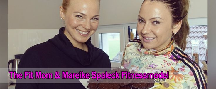 The Fit Mom & Mareike Spaleck Fitnessmodel