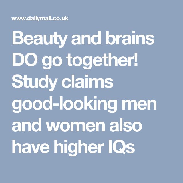 Beauty and brains DO go together! Study claims good-looking men and women also have higher IQs