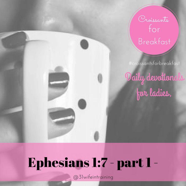 Ephesians 1:7 – Part 1 – 31 Wife In Training