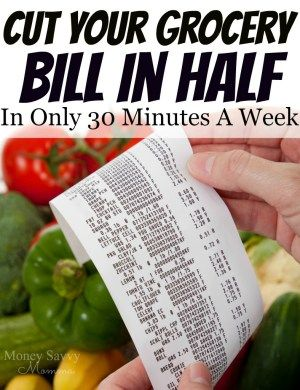 How to cut you Grocery Bill in half and not spend hours on end doing it. Save money on grocery in 30 minutes or less per week.