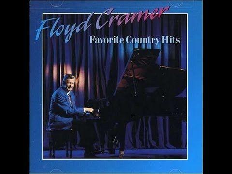 Floyd Cramer Lovesick Blues | music I love to hear ...