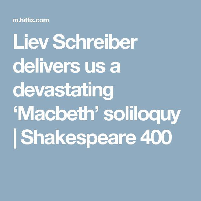 Liev Schreiber delivers us a devastating 'Macbeth' soliloquy   Shakespeare 400