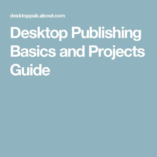 Desktop Publishing Basics and Projects Guide