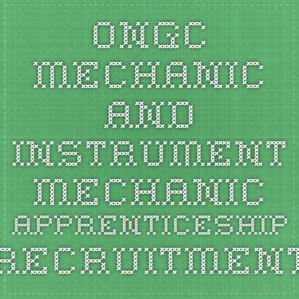 ONGC Mechanic and Instrument Mechanic Apprenticeship Recruitment 2015-16