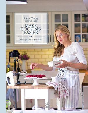 Make Cooking Easier. Przepisy na cztery pory roku -   Cudny Zosia , tylko w empik.com: 44,99 zł. Przeczytaj recenzję Make Cooking Easier. Przepisy na cztery pory roku. Zamów dostawę do dowolnego salonu i zapłać przy odbiorze!
