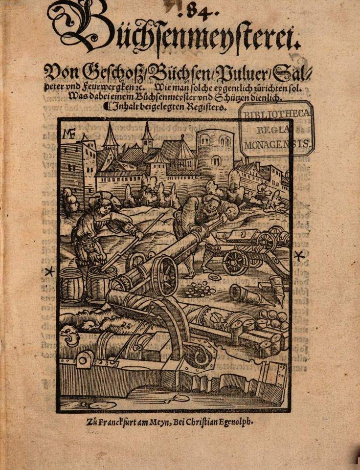 1531 Frankfurt/Egenolph: Buechsenmeisterey von Geschoß, Büchsen, Pulver ...[VD16 B 9129] - Digitale Bibliothek - Münchener Digitalisierungszentrum