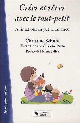 Créer et rêver avec le tout-petit : Animations en petite enfance de Christine Schuhl http://www.amazon.fr/dp/2850089648/ref=cm_sw_r_pi_dp_yVj6ub006T8YM