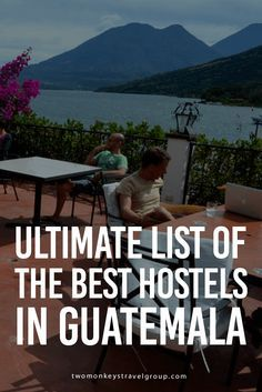 Ultimate List of The Best Hostels in Guatemala In this article, you will find the following – Best hostels in Antigua; Best hostels in Guatemala City; Best hostels in Flores; Best hostels in Lake Atitlan; Best hostels in Quetzaltenango; Best hostels in Livingston; Best hostels in Coban; Best hostels in El Paredon; Best hostels in San Juan La Laguna.