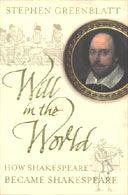 Will in the World: How Shakespeare Became Shakespeare | Stephen Greenblatt