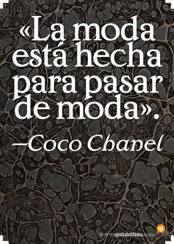 La moda esta hecha para pasar de moda. - Coco Chanel- http://idoproyect.com/blog/frases-para-empezar-de-buen-lunes/