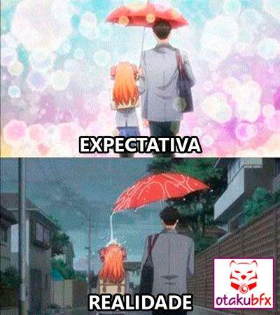 A realidade é cruel - memes otaku