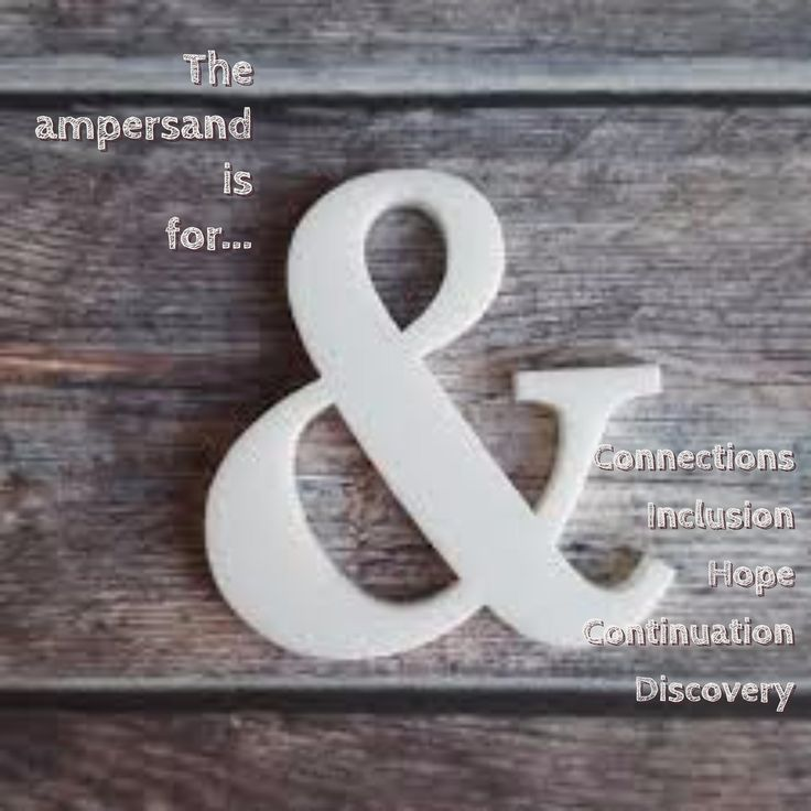 Ampersand Meaning Connections Inclusion Hope Continuation Discovery Keep Going