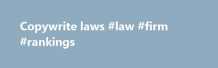 """Copywrite laws #law #firm #rankings http://laws.nef2.com/2017/05/20/copywrite-laws-law-firm-rankings/  #copywrite laws # Copyright Overview The U.S. Copyright Act, 17 U.S.C. §§ 101 – 810. is Federal legislation enacted by Congress under its Constitutional grant of authority to protect the writings of authors. See U.S. Constitution, Article I, Section 8. Changing technology has led to an ever expanding understanding of the word """"writings."""" The Copyright Act now reaches architectural design…"""