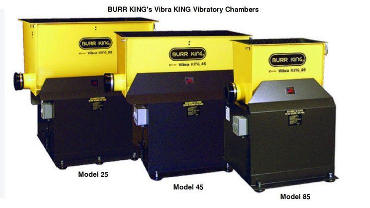 BURR KING's Vibra KING Vibratory Chambers Models 25, 45 & 85