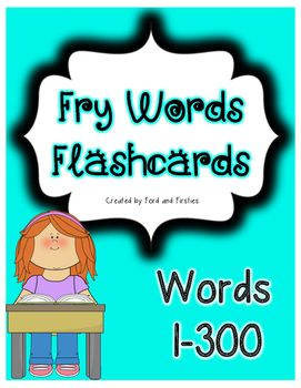 Fry Words Flashcards (make doubles for games!) 1-300