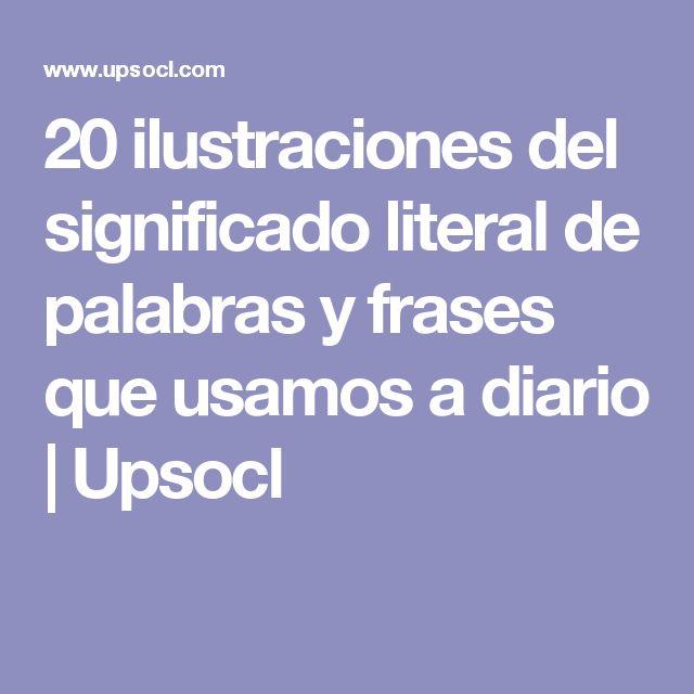 20 ilustraciones del significado literal de palabras y frases que usamos a diario   Upsocl