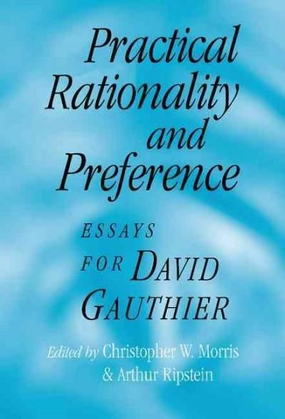Practical Rationality and Preference: Essays for David Gauthier