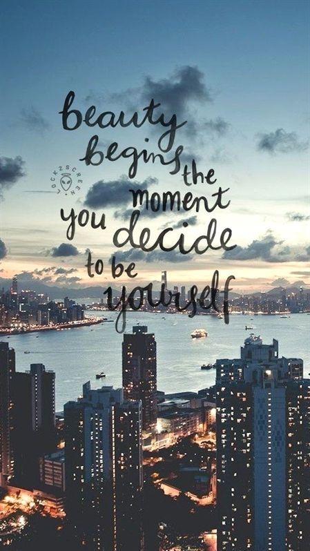 #Schönheit beginnt in dem Moment, in dem Sie sich entscheiden, Sie selbst zu se…