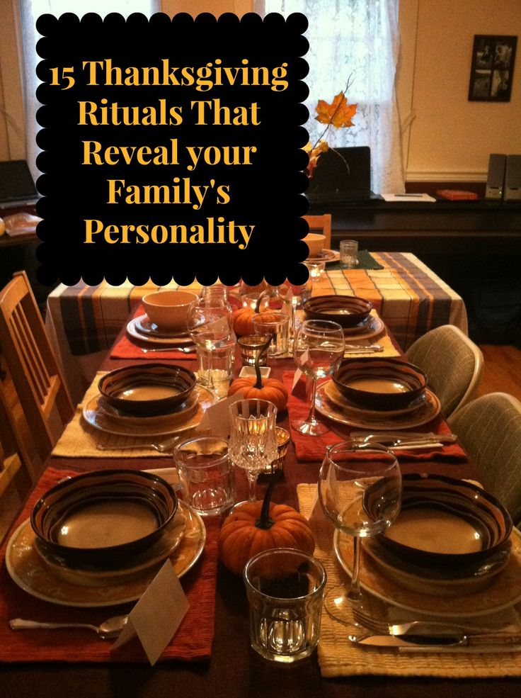 15 Thanksgiving Rituals That Reveal Your Family's Personality. #humor #funny #holidays
