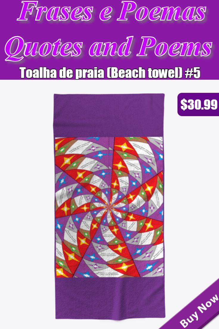 Toalha de praia # 5 Por Frases e Poemas – Citações e poemas #Shop e …   – Coleção de toalhas de praia (Beach towel collection) [Frases e Poemas – Quotes and Poems] #Shop and #store to #buy and #sell from #Teespring – #Loja de #compras #FePQaP