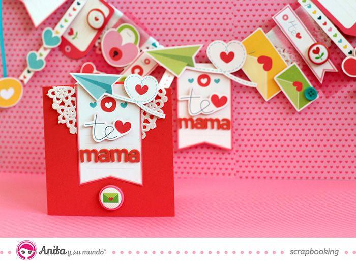 Tarjeta scrapbooking y guirnalda día madre, colección Con Amor de Anita y su mundo! #grafoplás #anitaysumundo
