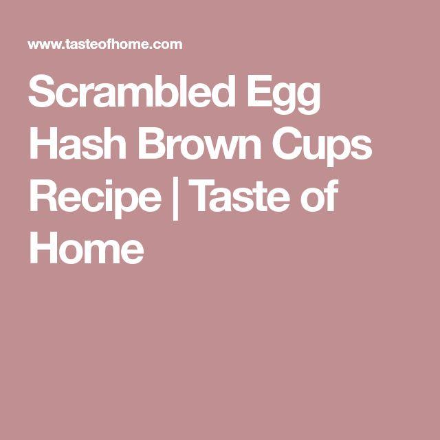 Scrambled Egg Hash Brown Cups Recipe | Taste of Home