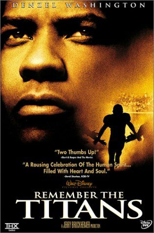 Remember the Titans - The inspiring story of the successful integration of a high school football team in Alexandria, Virginia.