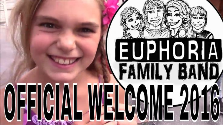 EUPHORIA FAMILY BAND WELCOME VIDEO OFFICIAL DEMO