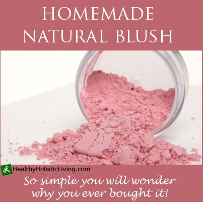 Homemade Blush  Ingredients:      Arrowroot powder or organic corn starch     Beet root powder