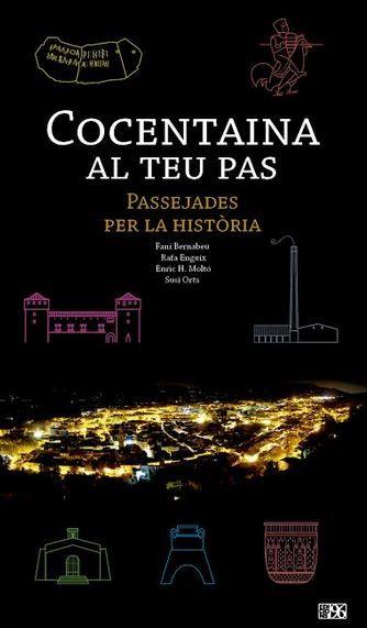 """Fani Bernabeu, Rafa Enguix, Enric Moltó i Susi Orts. """"Cocentaina al teu pas. Passejades per la Història"""". Edita Ajuntament de Cocentaina, Universitat d'Alacant i Edicions 96"""