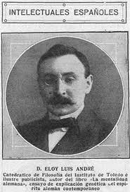 """Eloy Luis André 1878-1935,creó un laboratorio de psicología experimental.Escribió ensayos """"La cultura alemana"""" y traducciones """"La vida,su valor y significado"""".IBA"""