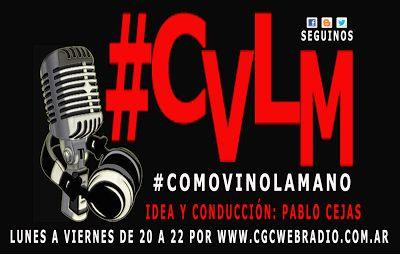Cómo Vino La Mano® Cómo Vino La Mano #SoloRockNacional Lunes a Viernes de 20 a 22 hs. por  www.cgcwebradio.com.ar