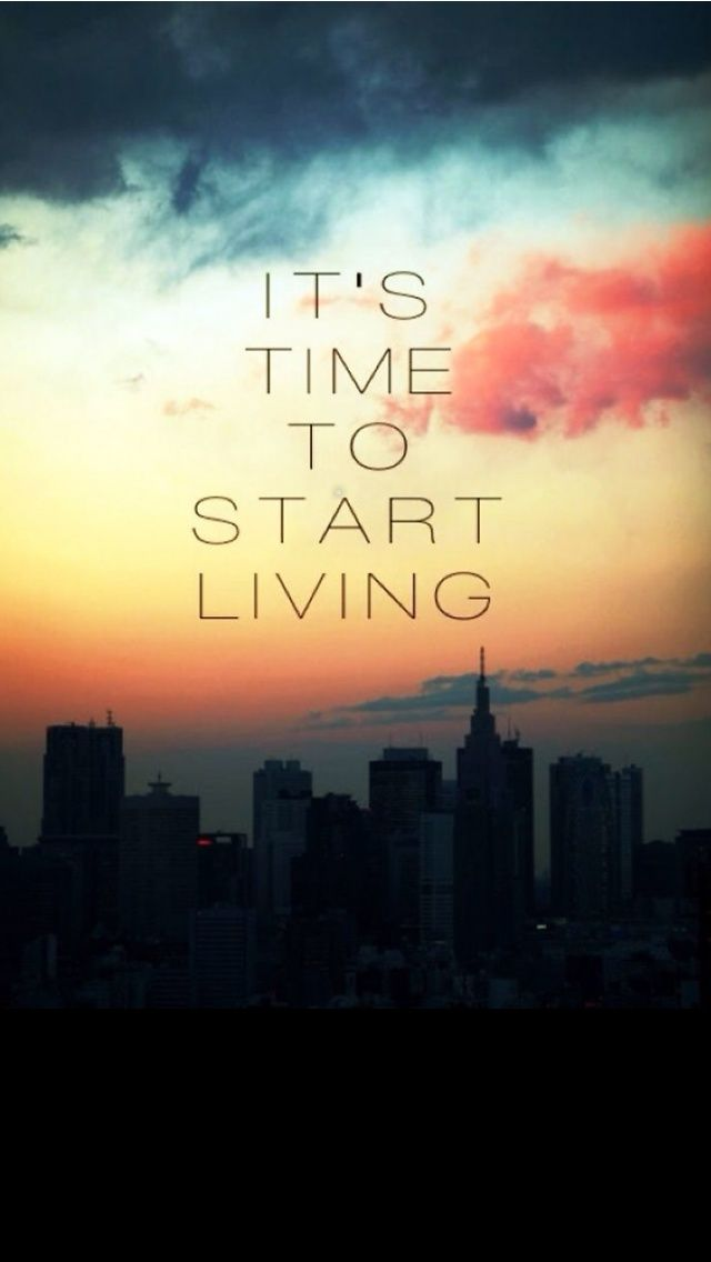 Start Living iPhone Inspirational & motivational Quote