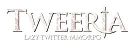 Tweeria es un juego con una participación mínima del usuario. Cada vez que Twitter, su alter ego encuentra aventuras, mata monstruos o recibe artículos. Tweeria se enorgullece de llevar el arte RPG libre y juego aquí en Twitter!