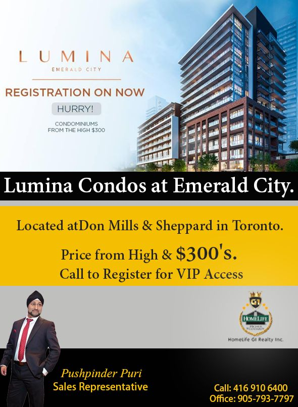 🌟🌟🌟 Lumina Condos 🌟🌟🌟  🌟 Location: Emerald City, Don Mills & Sheppard, North York, Fairview Mall Area, Steps to Don Mills Subway 🌟 🌟 Starting from the high $300's 🌟 Call to Register Today for V-VIP Insider First Access Call: 416 910 6400 ( Pushpinder Puri ) #Homelife #Realtor #PushpinderPuri #Buy #Sell #Invest #DreamsComeTrue #LiveYourDreams #LiveWithLuxury #Project #Luxury #Comfort