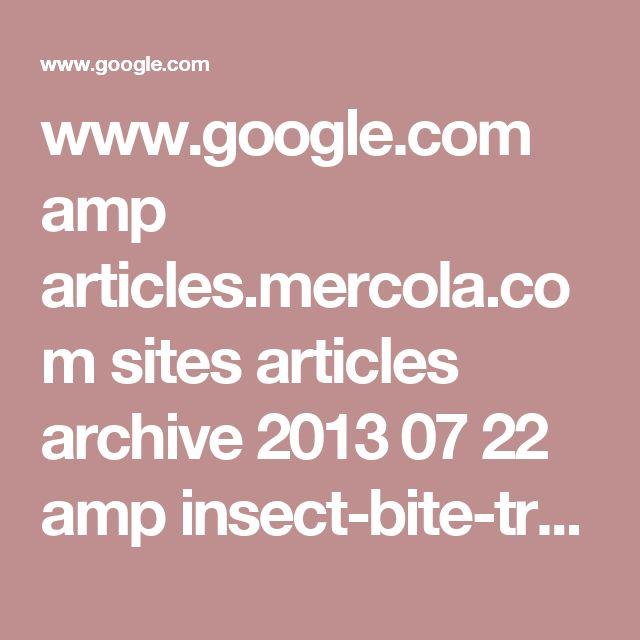 www.google.com amp articles.mercola.com sites articles archive 2013 07 22 amp insect-bite-treatment.aspx