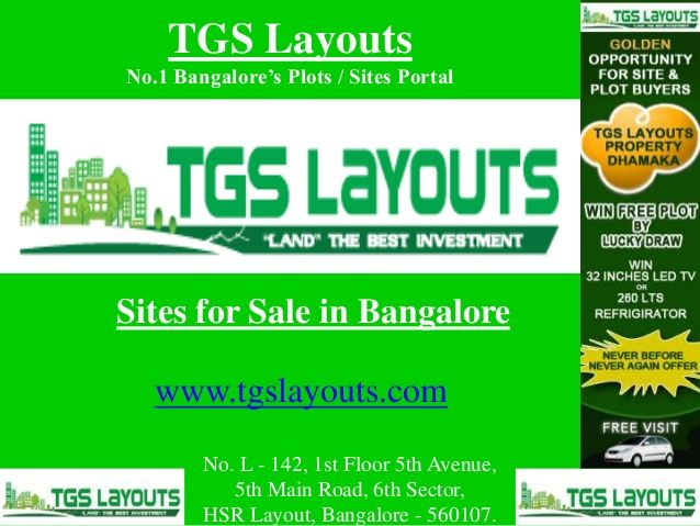 TGS Layouts is offering best Plots / Lands in Bangalore and surrounding areas like: Mysore Road, Hosur Road, Jigani, Kengeri etc..Go through the current presentation for more details..